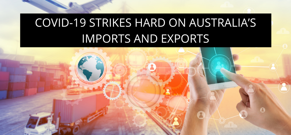 COVID-19 Strikes hard on Australia's Imports and Exports