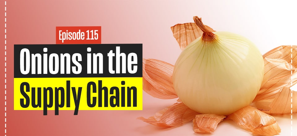 Peeling Onions in Your Supply Chain