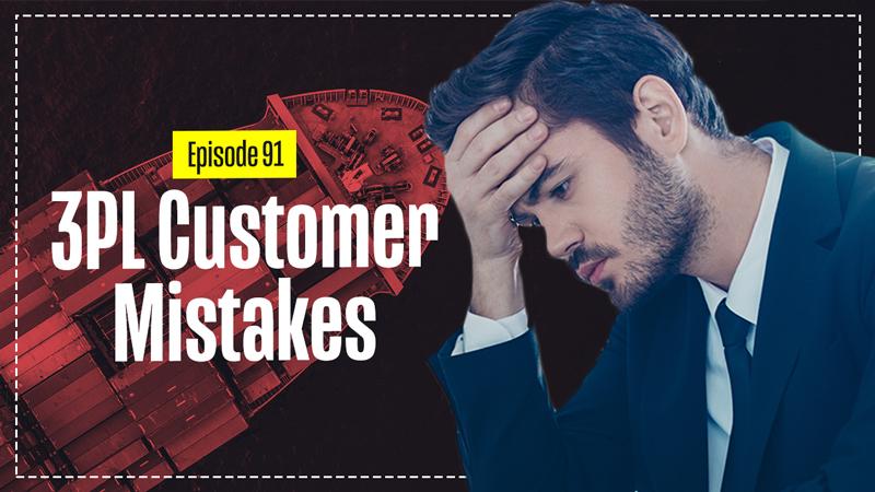 3PL Customer Mistakes