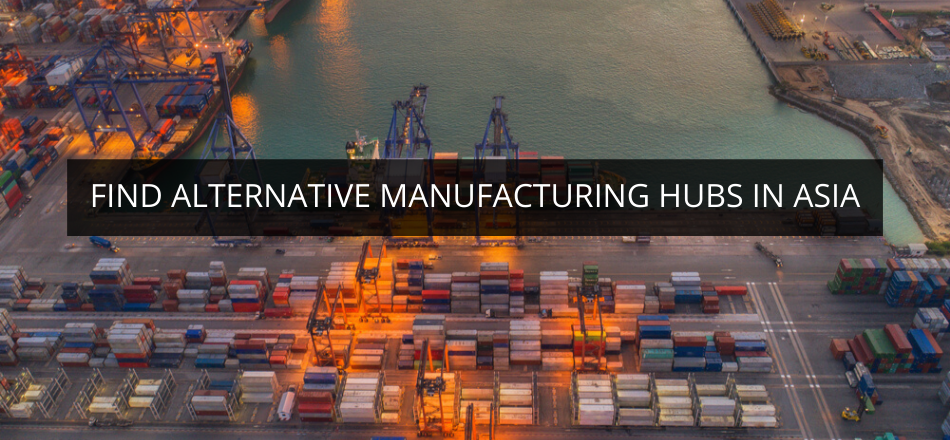 Find Alternative Manufacturing Hubs in Asia