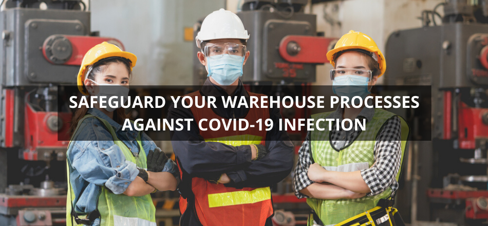 Safeguard Your Warehouse Processes Against COVID-19 Infection